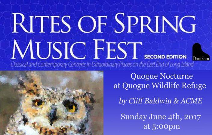 2017 Rites of Spring Music Fest; Quogue Nocturne